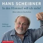 scheibner-in-den-himmel-will-ich-nicht-hoerbuch-9783957130488