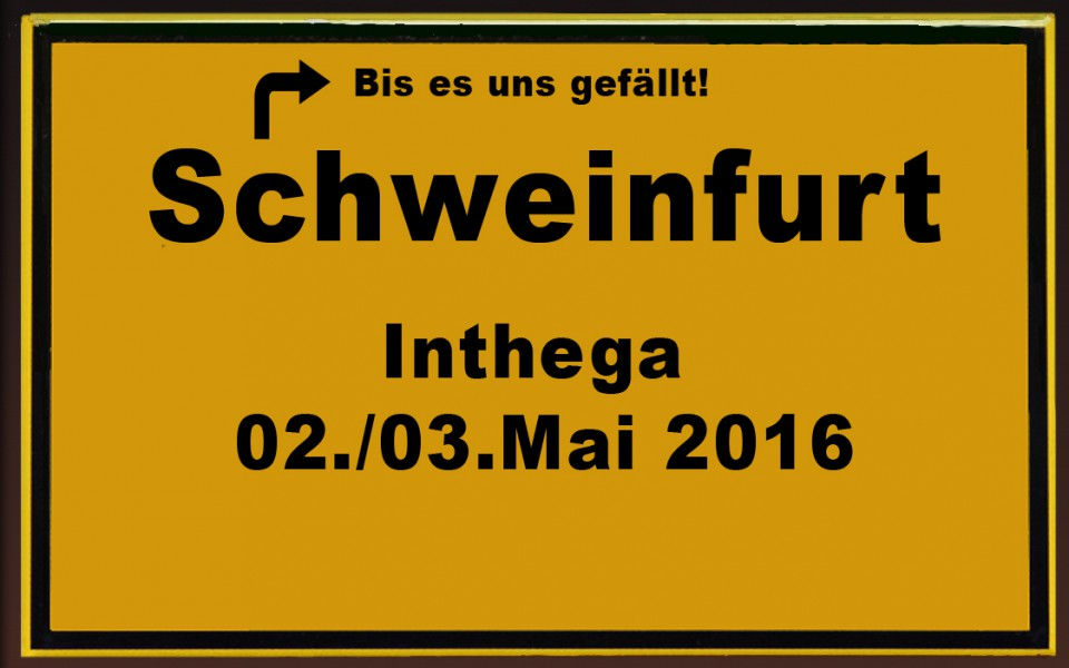 Inthega Tagung Mai 2016 – Wie gefiel's uns denn in Schweinfurt?