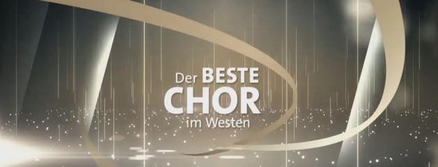 Neue Runde: Der BESTE CHOR im Westen 2018!