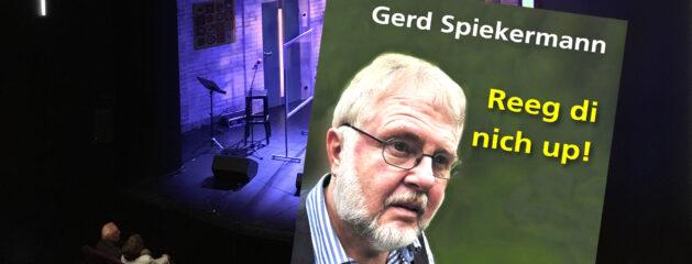 Das neue Hörbuch: Gerd Spiekermann endlich wieder live // Reeg di nich up!
